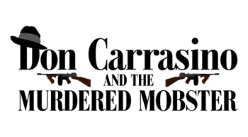 Don Carrasino and the Murdered Mobster - 30 Minute Mystery