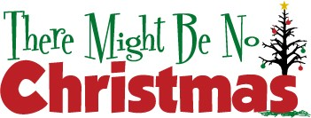 There Might Be No Christmas - 30 Minute Mystery